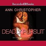 Deadly Pursuit | Ann Christopher