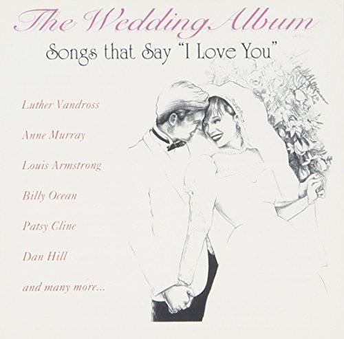 (Wedding Album: Songs That Say I Love You 1 by VARIOUS ARTISTS (1992-07-29))