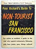 img - for Poor Richard's Guide to Non-Tourist San Francisco book / textbook / text book