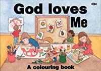 God Loves Me: A Colouring Book (Bible
