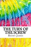 Image of The Turn of the Screw: Includes MLA Style Citations for Scholarly Secondary Sources, Peer-Reviewed Journal Articles and Critical Essays (Squid Ink Classics)