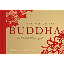The Way of the Buddha: The Illustrated Dhammapada