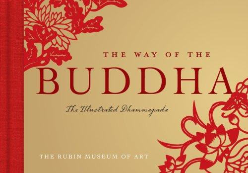 The Way of the Buddha: The Illustrated Dhammapada