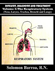 Diseases, Diagnosis and Treatment (The Respiratory System Book 3)
