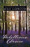Rebellious Desire, Julie Garwood, 1410441970