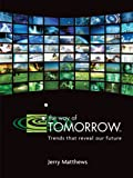 The Way of Tomorrow: Trends that reveal our future