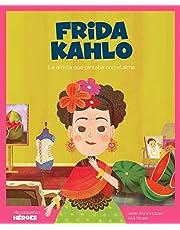 Frida Kahlo: La artista que pintaba con el alma: 14 (Mis pequeños héroes)