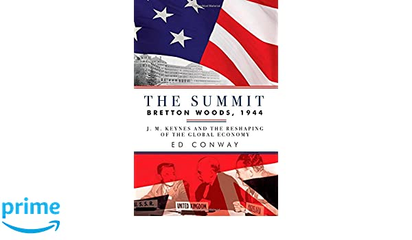 The Summit - Bretton Woods, 1944: J. M. Keynes and the Reshaping of the Global Economy: Amazon.es: Ed Conway: Libros en idiomas extranjeros