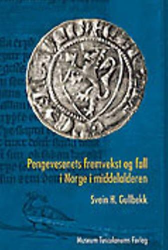 Pengevesenets Fremvekst of Fall I Norge I Middelalderen (Danish Edition)