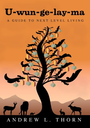 U-Wun-GE-Lay-Ma: A Guide to Next Level Living -  Thorn, Andrew L., Paperback