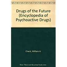 Drugs of the Future