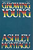 Growing Young, Ashley Montagu, 0070428441