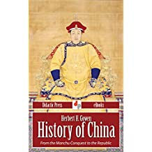 History of China - From the Manchu Conquest to the Republic (Illustrated)