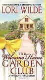 The Welcome Home Garden Club, Lori Wilde, 006198843X