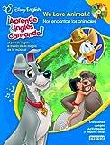 Disney English. ¡Aprende inglés cantando!. We Love Animals!/ Nos encantan los animales: ¡Aprende inglés a través de la magia de la música! Canciones. Juegos.
