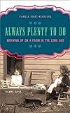 Always Plenty to Do, Pamela Riney-Kehrberg, 0896726924