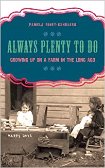 Always Plenty to Do: Growing Up on a Farm in the Long Ago (Windword Books for Young Readers)