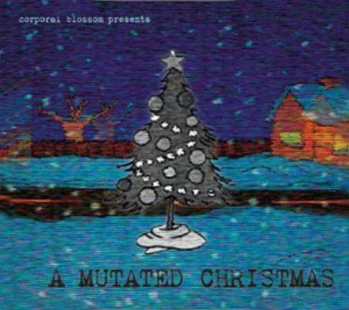 (Corporal Blossom Presents A Mutated Christmas)
