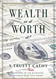 img - for Wealth: Is It Worth It? book / textbook / text book