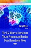 The U. S. Bilateral Investment Treaty Program and Foreign Direct Investment Flows, Greg Myers, 1628081783