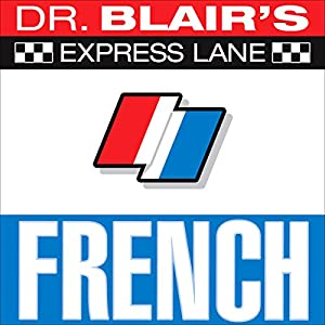 Dr. Blair's Express Lane French Audiobook