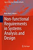 img - for Non-functional Requirements in Systems Analysis and Design (Topics in Safety, Risk, Reliability and Quality) book / textbook / text book