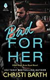 Bad for Her: A Bad Boys Gone Good Novel