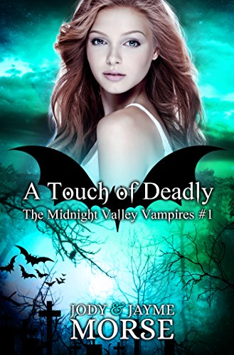 A Touch of Deadly (The Midnight Valley Vampires #1)