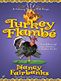 Turkey Flambe (Culinary Food Writer Book 9)