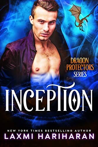 Inception: Dragon Shifter Romance (Dragon Protectors Book 1)