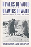 Hewers of Wood and Drawers of Water, Moshe Semyonov and Noah Lewin-Epstein, 0875461336
