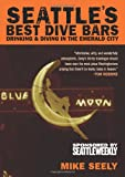 Seattle's Best Dive Bars, Mike Seely, 0981504019