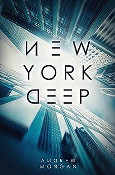 New York Deep by [Morgan, Andrew J.]