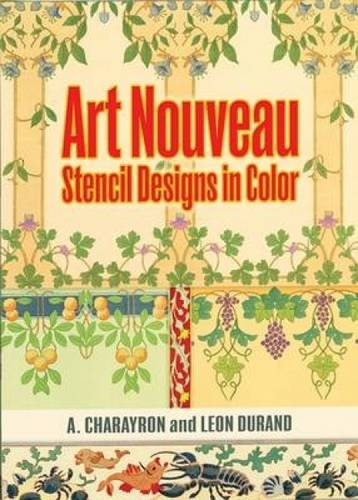 Art Nouveau Stencil Designs in Color (Dover Pictorial Archive Series)