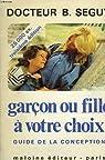 Garcon ou fille a votre choix, guide de la conception par Seguy