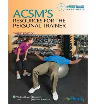 ACSM's Resources for the Personal Trainer, 3rd Edition -