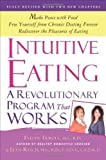 Intuitive Eating, 3rd Edition 3rd (third) Edition by Tribole, Evelyn, Resch, Elyse published by St. Martin's Griffin (2012) Paperback