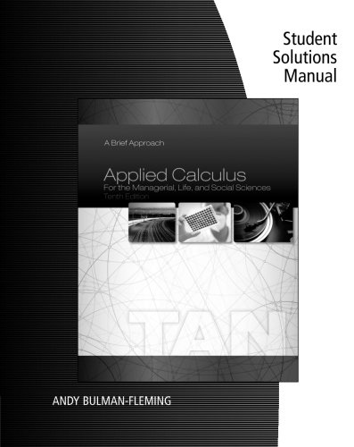 Student Solutions Manual For Tans Applied Calculus For The Managerial  Life  And Social Sciences  A Brief Approach  10Th