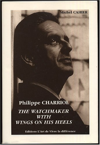 philippe-charriol-the-watchmaker-with-wings-on-his-heels-aka-watchmaker-with-soles-of-wind