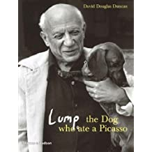 Lump: The Dog who ate a Picasso by David Douglas Duncan [01 April 2006]