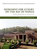 Designing for Luxury on the Bay of Naples, Mantha Zarmakoupi, 0199678383
