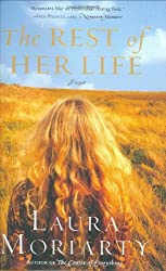 The Rest of Her Life by Laura Moriarty (2007-08-07)