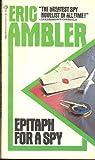 Epitaph for a Spy, Eric Ambler, 0345259157