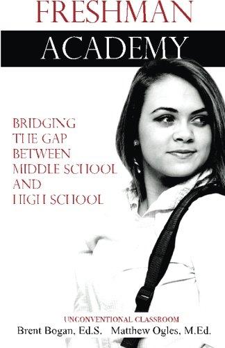 Freshman Academy - Unconventional Classroom: Bridging the Gap Between Middle School and High School pdf epub