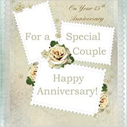 On Your 45th Anniversary: Happy Anniversary Greeting Gift Book; 45th Wedding Anniversary Gifts in All Departments; 45th Wedding Anniversary Card in ... in ...