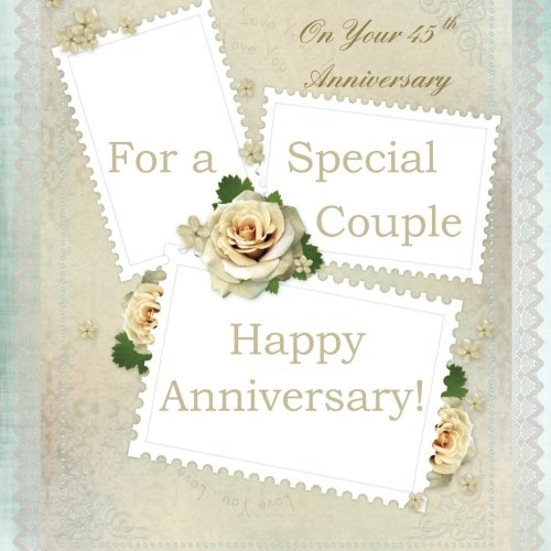 On Your 45th Anniversary: Happy Anniversary Greeting Gift Book; 45th Wedding Anniversary Gifts in All Departments; 45th Wedding Anniversary Card in ... in Office; 45th Anniversary Gifts in all d