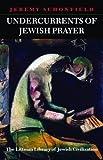 Undercurrents of Jewish Prayer (Littman Library of Jewish Civilization)