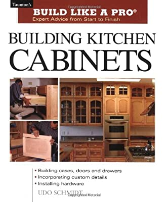 Building Kitchen Cabinets (Taunton's Build Like a Pro) by Taunton Press