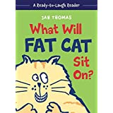 What Will Fat Cat Sit On? (A Ready-to-Laugh Reader)
