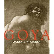 Goya: Order & Disorder